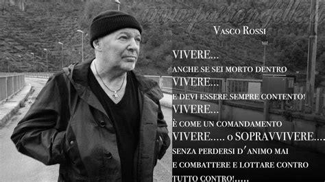 Le Più Frasi Di Vasco by Le Frasi Pi 249 Di Vasco Citazioni Canzoni
