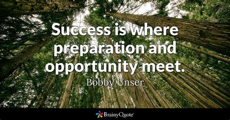 success   preparation  opportunity meet bobby