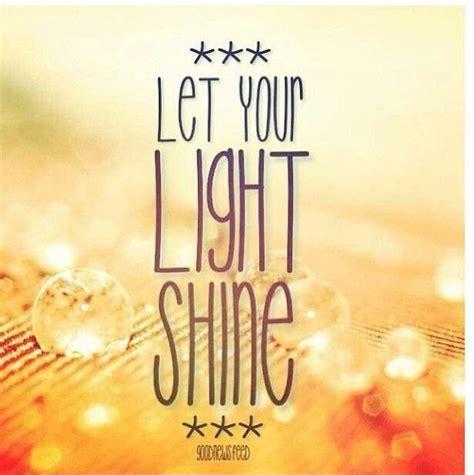 let your light shine shine light quotes quotesgram