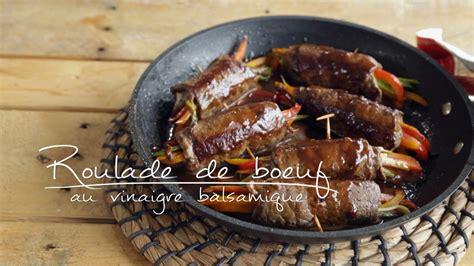 la cuisine de a z roulade de boeuf au vinaigre balsamique cuisine futée