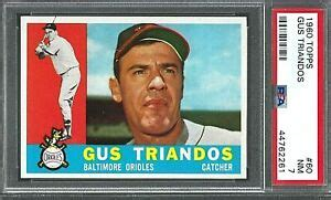 Fastest turnaround times and most affordable pricing in the hobby. 1960 Topps Baseball Rookie Card of C Gus Triandos (#60) Graded PSA 7 Near Mint   eBay
