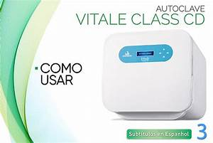 Autoclave Classe 3 : c mo utilizar el autoclave vitale class cd en video blog ~ Premium-room.com Idées de Décoration