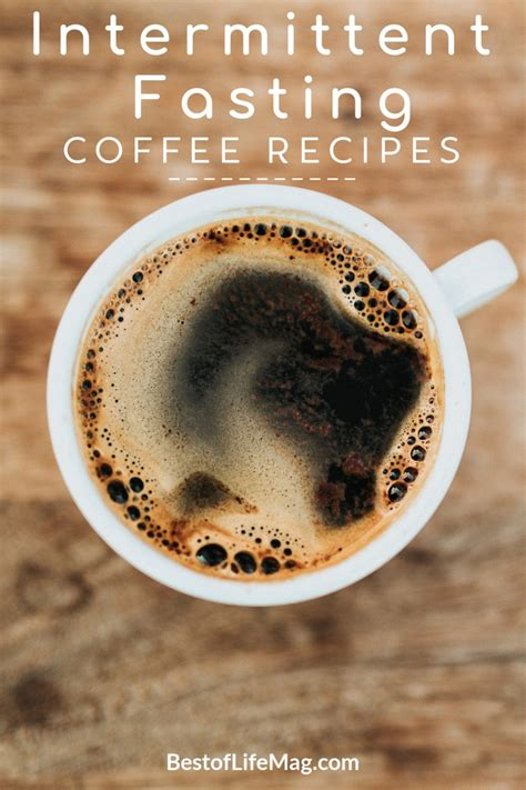 Asking a coffee lover to give up their morning cup (or two, or three) is like talking to a brick wall: Intermittent Fasting Coffee Recipes - The Best of Life® Magazine