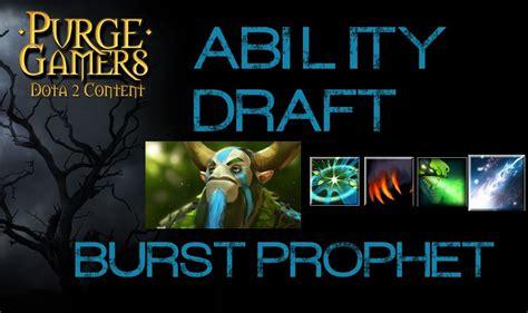 dota  ability draft  burst prophet youtube