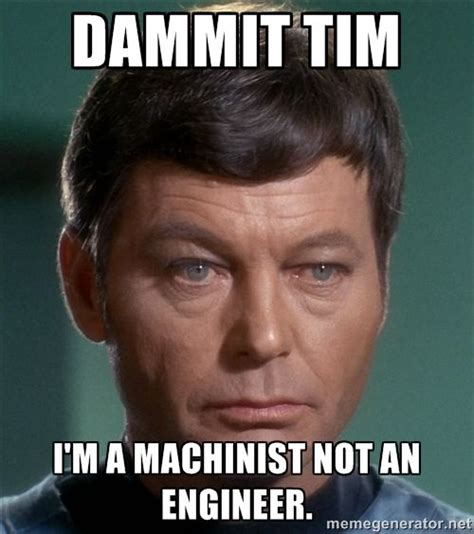 Machinist Memes - 493 best images about machining on pinterest auction milling machine and south bend lathe