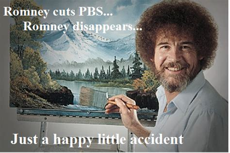 Bob Ross Loves Happy Little Accidents