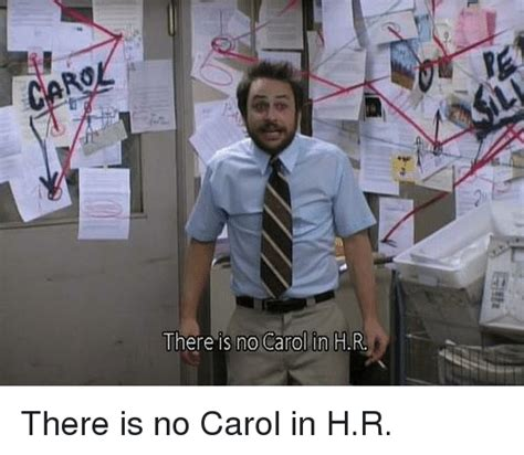 Carol Meme There Is No Carol In H There Is No Carol In Hr Meme On