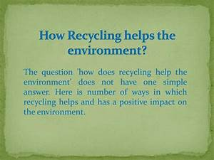 Ppt, -, How, Can, We, Help, The, Environment, By, Recycling, Powerpoint, Presentation