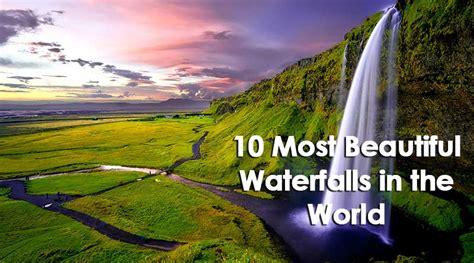Top Most Beautiful Waterfalls The World Blogkiat