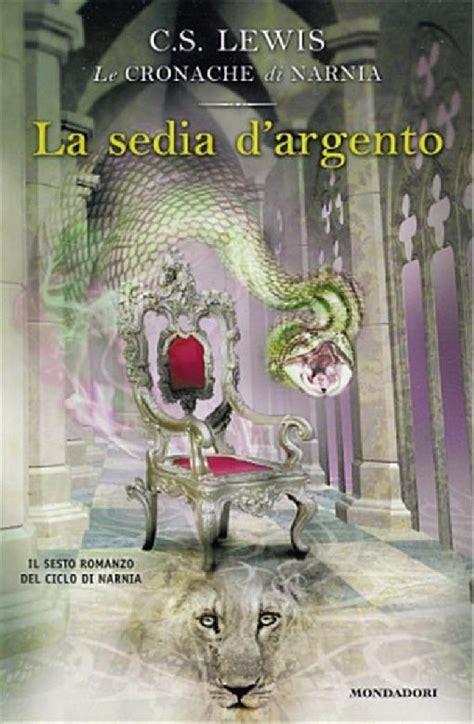 Le Cronache Di Narnia La Sedia D Argento La Sedia D Argento L Ultima Battaglia Le Cronache Di