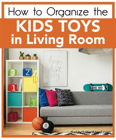 The Living Room Toys by The Unclutter Organizing Heavenly Spaces In