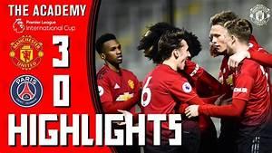 U23s Highlights | Manchester United 3-0 Paris Saint ...