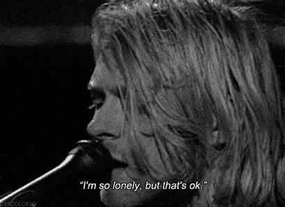 Sad Cobain Kurt Nirvana Lonely Quotes Am