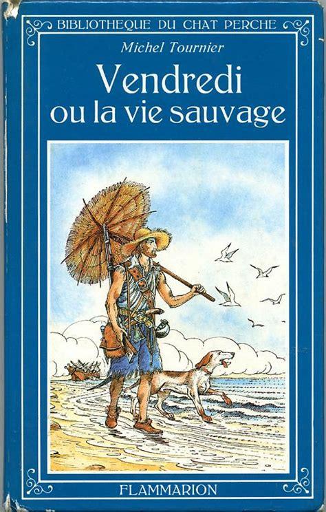 vendredi ou la vie sauvage by michel tournier consus