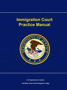 Immigration Court Practice Manual  Brand New  Free