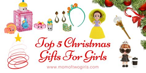 Top 5 Christmas Gifts For Girls