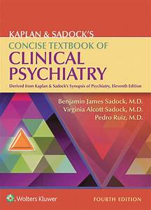 Kaplan  U0026 Sadock U0026 39 S Concise Textbook Of Clinical Psychiatry