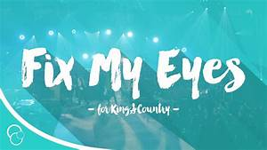 for King & Country - Fix My Eyes (Lyric Video) - YouTube  My