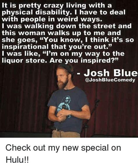 Disability Memes - 25 best memes about josh blue josh blue memes