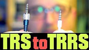 Trs To Trrs - Diy External Mic For Phone