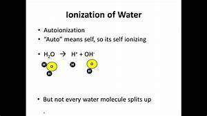 Water As An Acid  U0026 Base - Autoionization Of Water