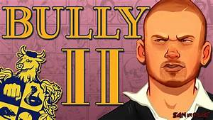 Bully 2 rumours reveal major leak cause the game to be ...