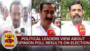 TN Political Leaders' View About Opinion Poll Results On ...