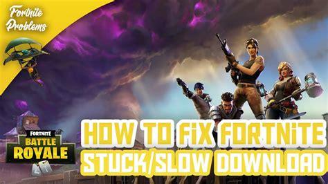 fix fortnite slowstuck  epic games