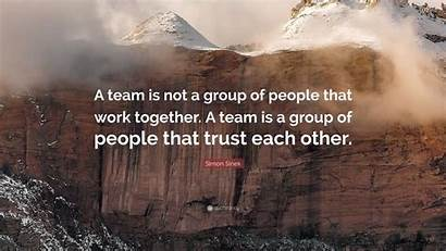 Sinek Simon Team Why Together Quotes Trust