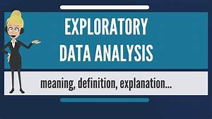 What Is Exploratory Data Analysis  What Does Exploratory