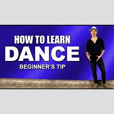 How To Learn Dance (beginner's Tip)  How To Dance Better Fast! Youtube