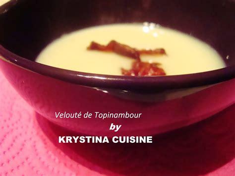 cuisine topinambour krystina cuisine velouté de topinambour