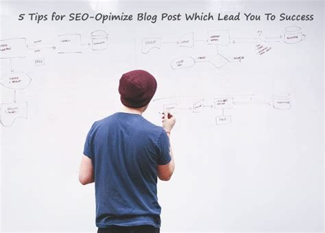 Tips For Seo Opimize Blog Post Which Lead You Success