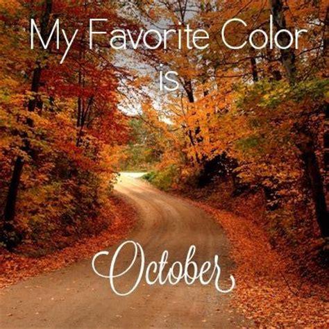 my favorite color is october favorite color october ah fall