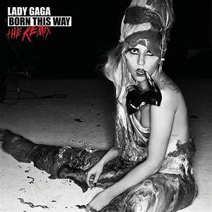 Lady Gaga Born This Way - The Remix [Official Album Cover]