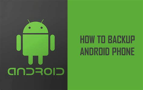 backup android phone how to backup your android phone or tablet