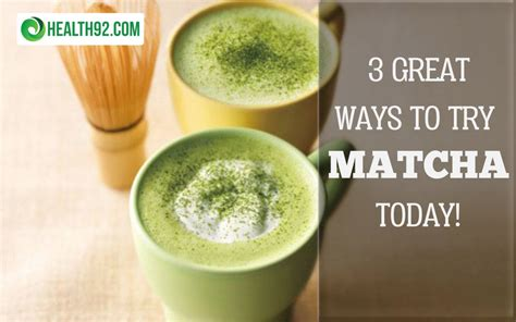 How To Make Matcha  3 Great Ways To Enjoy This Super Food
