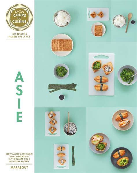 livre mon cours de cuisine livre mon cours de cuisine asie jody vassallo sue quinn