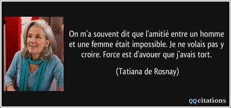 Amitié Homme Femme Citation On M A Souvent Dit Que L Amiti 233 Entre Un Homme Et Une Femme 233 Tait Impossible Je Ne Volais Pas Y