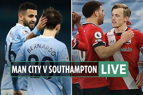 Man City vs Southampton LIVE SCORE: Stream, TV channel ...