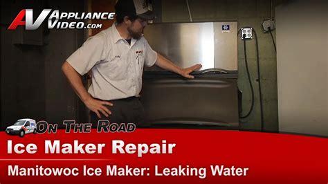 manitowoc ice maker repair leaking water bd youtube