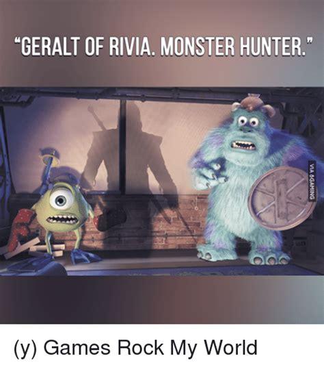 Monster Hunter World Memes - geralt of rivia monster hunter y games rock my world meme on sizzle