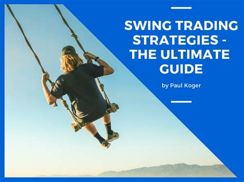swing trading strategy swing trading strategies ultimate guide