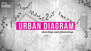 How To   Very Fast Urban Diagram In Sketchup And Photoshop