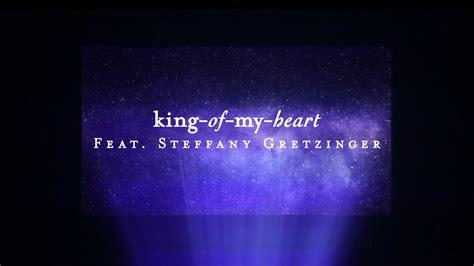 King Of My Heart (lyric Video)