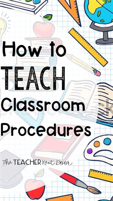 How to Teach Classroom Procedures – The Teacher Next Door