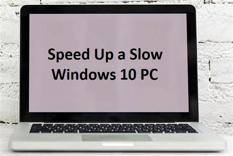 ways to speed up a slow windows 10 pc troubleshooter