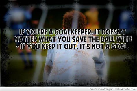 goalkeeper quotes inspirational quotesgram