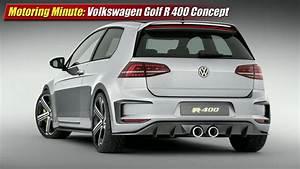 Golf R 400 : motoring minute volkswagen golf r 400 concept testdriven tv ~ Maxctalentgroup.com Avis de Voitures