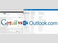 Gmail vs Outlookcom Competition Which One To Use